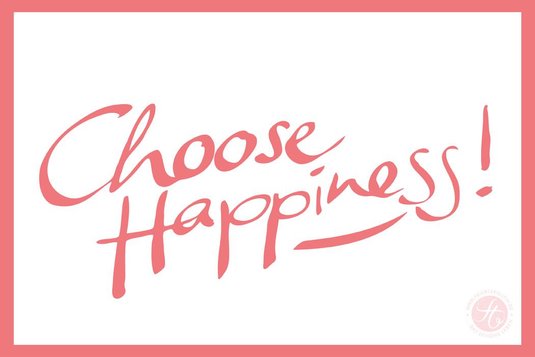 choose happiness | korallrot | feiertaeglich