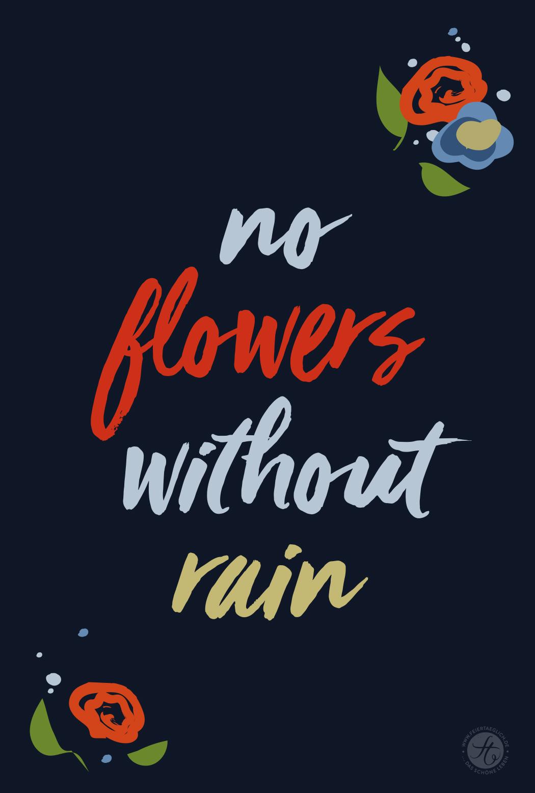 no flowers without rain, think positive, motivation, lettering, brush script