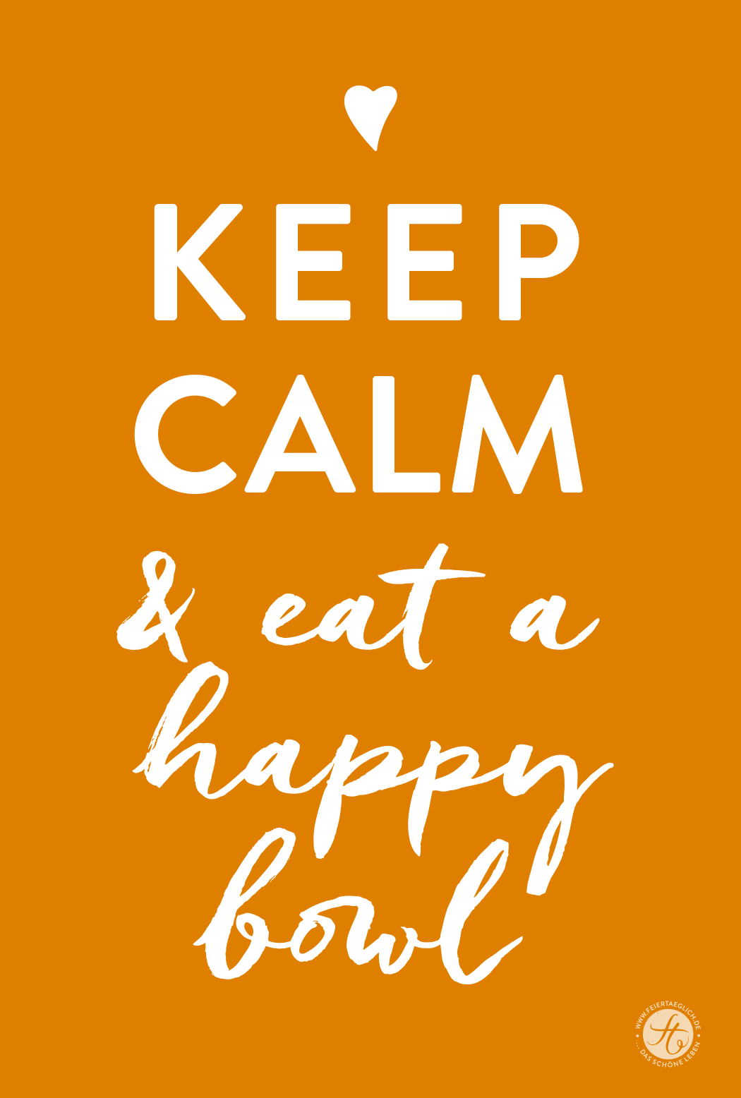 keep calm and eat a happy bowl