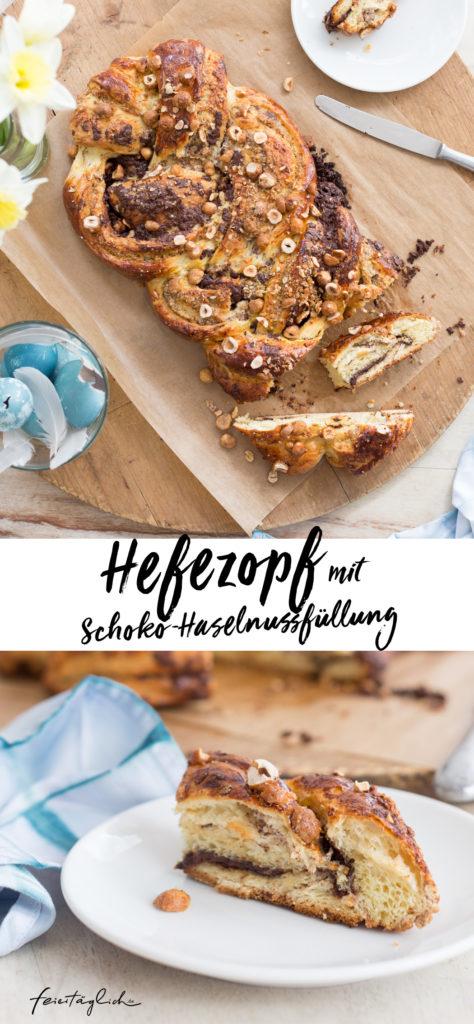 Hefezopf mit Schoko-Haselnuss-Füllung und gebrannten Haselnüssen, Rezept