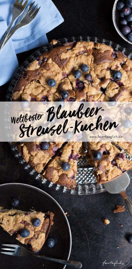 Rezept für den weltbesten Blaubeer-Sreusel-Kuchen – ernsthaft!!!