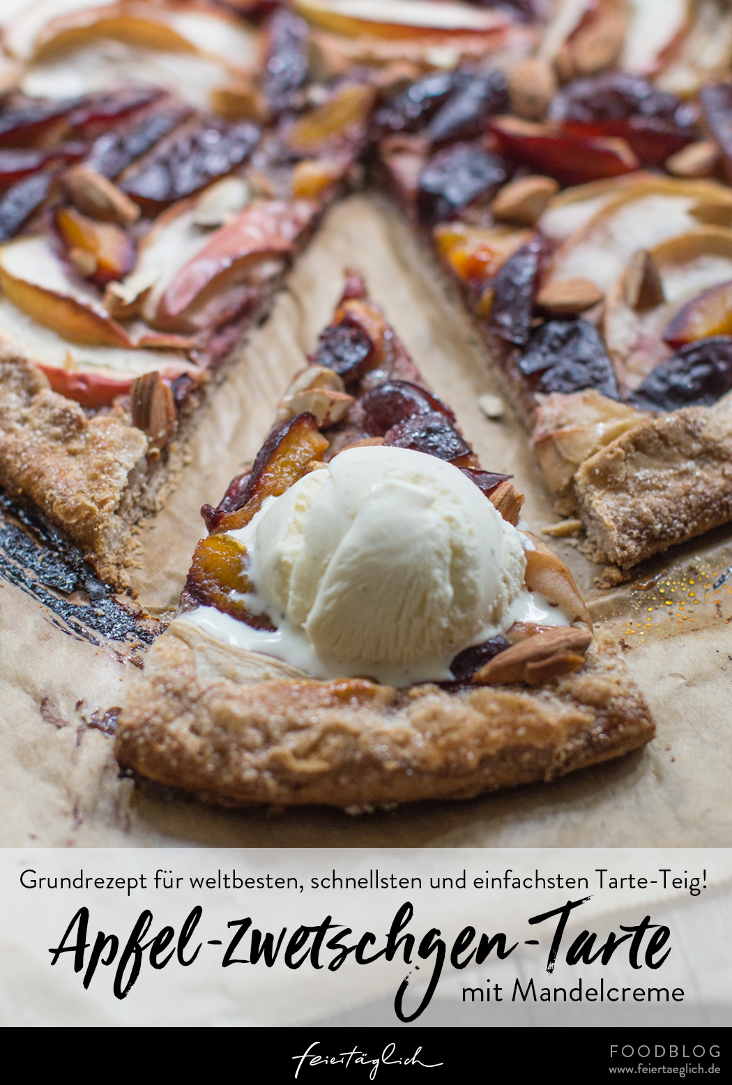 Rezept für Tarte mit Äpfeln und Zwetschgen auf zimtiger Mandelcreme & Rezept für den schnellsten, weltbesten und einfachsten Tarteteig
