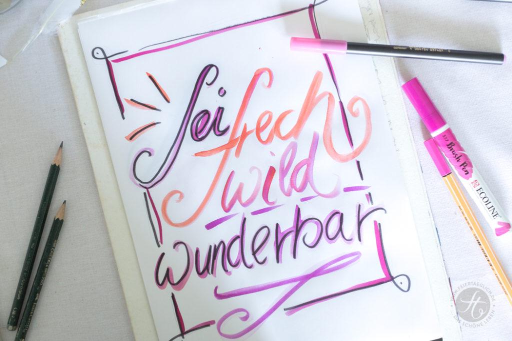 Bei frech, wild und wunderbar, Handlettering