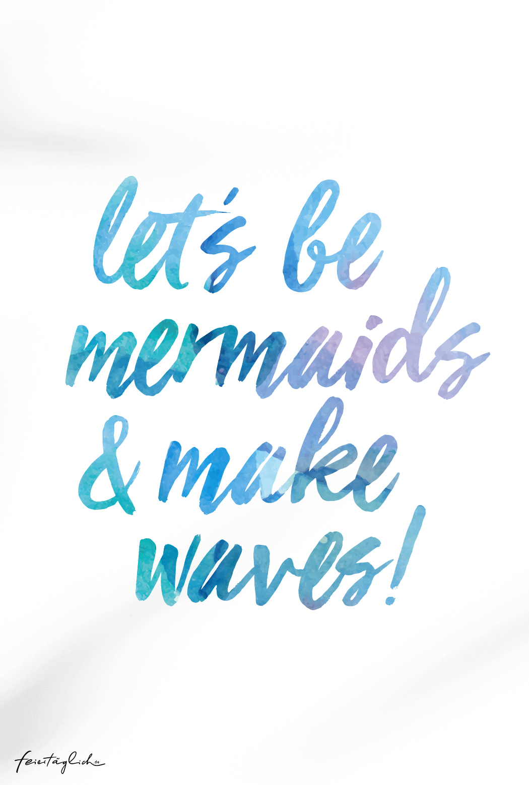 lets be mermaids and make waves